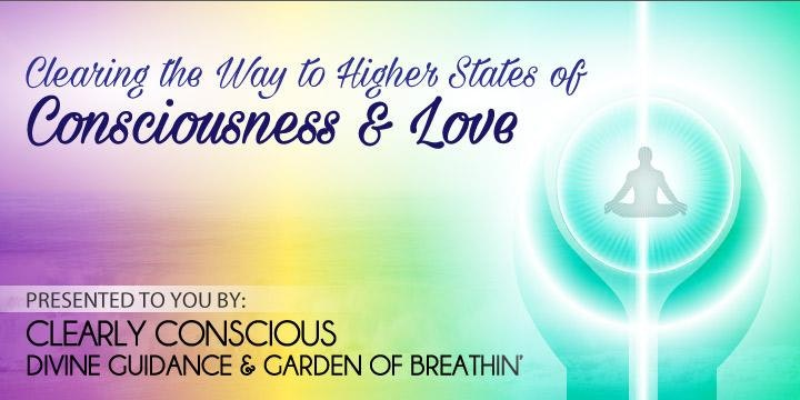 "Clearing the Way to Higher States of Consciousness and Love"" Weekend"